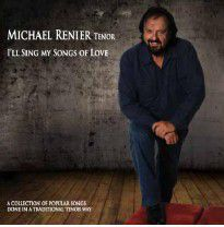 Michael Renier - I'll Sing My Songs Of Love (CD)
