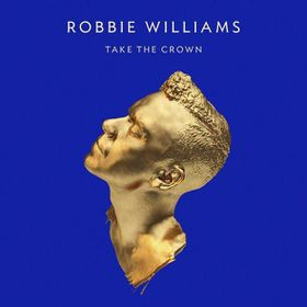 Robbie Williams - Take The Crown Deluxe Edition (CD/DVD)