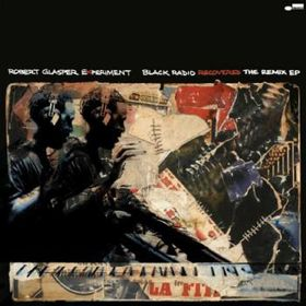 Glasper Robert - Black Radio Recovered - The Remix EP (CD)
