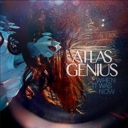 Atlas Genius - When It Was Now (CD)