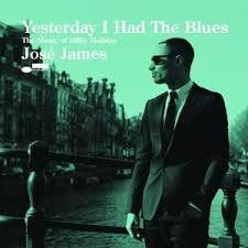 Jose James - Yesterday I Had The Blues: The Music Of Billie Holiday (CD)