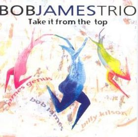 Bob James Trio - Take It From The Top (CD)