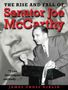 The Rise and Fall of Senator Joe McCarthy (School And Library)