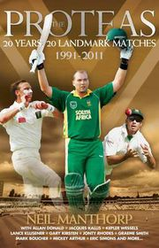 Proteas: 20 Years 20 Matches 1991 to 2011 (Paperback)