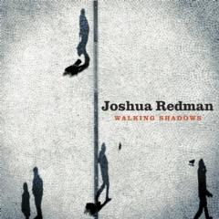 Redman, Joshau - Walking Shadows (CD)