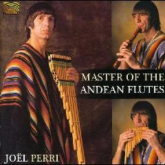 Perri, Joel Francisco - Master Of The Andean Flutes (CD)