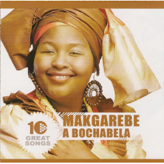 Makgarebe A Bochabela - 10 Great Songs (CD)