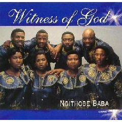 Witness Of God - Ngithobe Baba (CD)