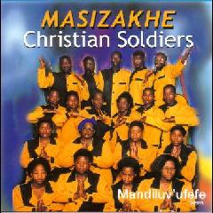 Masizakhe Christian Soldiers - Mandiluv' Ufefe (CD)