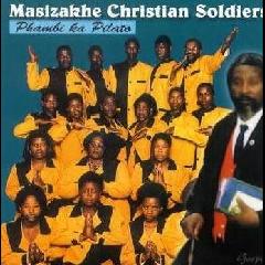 Masizakhe Christian Soldiers - Phambi Ka Pilato (CD)