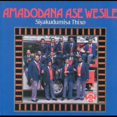 Amadodana Ase Wesile - Siyakudumisa Thixo (CD)