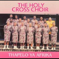 Holy Cross Choir - Thapelo Ya Africa (CD)