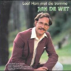 Jan De Wet - Loof Hom Met Die Tromme (CD)