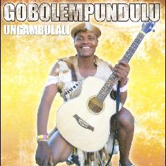 Gobolempundulu - Ungambulali (CD)