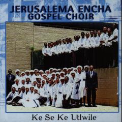 Jerusalema Encha Gospel - Ke Se Ke Utlwile (CD)