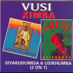 Ximba Vusi - Siyakudumisa / Usikhumba (CD)