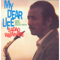 Sadao Watanabe - My Dear Life (CD)
