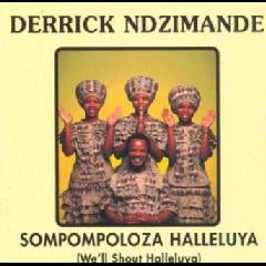 Derrick Ndzimande - Sompompoloza Halleluya (We'll Shout Alleluyah) (CD)