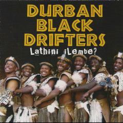 Durban Black Drifters - Lathini Ilembe? (CD)