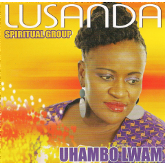 Lusanda Spiritual Group - Uhambo Lwam (CD)