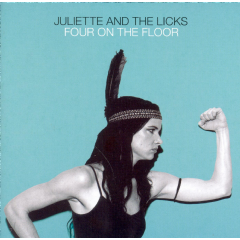 Juliette & The Licks - Four On The Floor (CD)