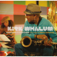 Kirk Whalum - Everything Is Everything (CD)