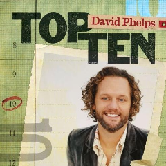 David Phelps - Top Ten (CD)