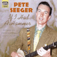 Pete Seeger - Naxos Folk Legends - If I Had A Hammer (CD)