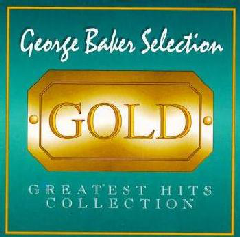 George Baker - Gold - Greatest Hits Collection (CD)