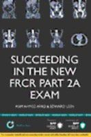 Succeeding in the new FRCR Part 2a Exam (eBook)