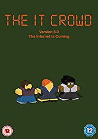 IT Crowd: Version 5.0 - The Internet Is Coming