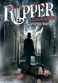 Ripper in Canada - Paranormal Encounters from the Great White... (DVD)