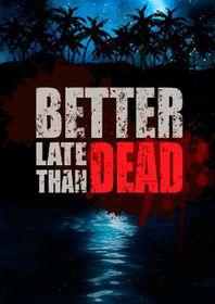 Better Late Than Dead (PC DVD)