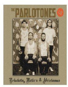 The Parlotones -Trinkets, Relics & Heirlooms