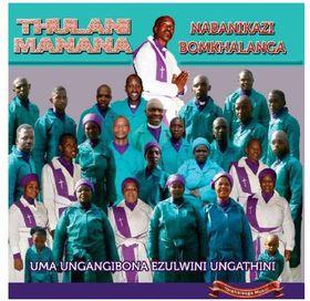 Thulani Manana Naba Nikazi Bomkhalanga - Uma Ungangibona Ezulwini Ungathini (CD)