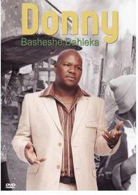 Donny - Basheshe Bahleka (DVD)