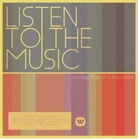 Listen To The Music - A Collection Of Classic Rock (CD)