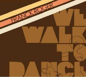 Roger Franck - We walk to Dance (CD)