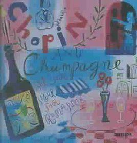 Claudio Arrau / Magaloff / Various - Chopin & Champagne (CD)