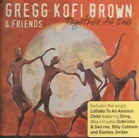 Brown;kofi Gregg & Friends - Together As One (CD)