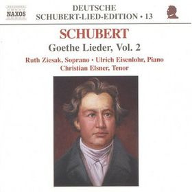 Eisenlohr, Ulrich / Elsner, Christian / Ziesak, Ruth - Lieder From Goethe Vol. 2 (CD)