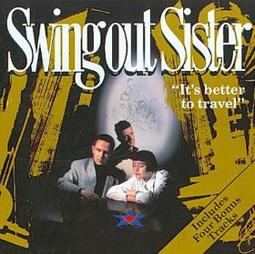 Swing Out Sister - It'S Better To Travel (CD)