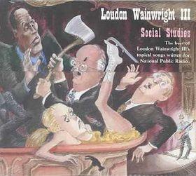 Loudon Wainwright III - Social Studies (CD)