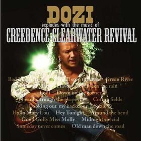 Dozi - Explodes With The Music Of Creedence Clearwater Revival - Live At Emperor's Palace (CD)