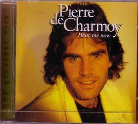 Pierre De Charmoy - Hear Me Now (CD)