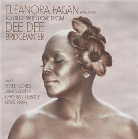 Bridgewater, Dee Dee - Eleanora Fagan(1915-1959) - To Billie With Love FRom Dee Dee Bridgewater (CD)
