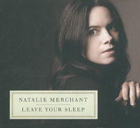 Merchant, Natalie - Leave Your Sleep (CD)