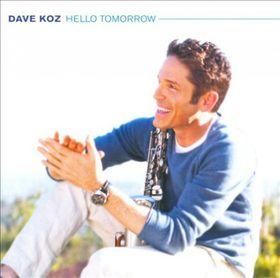 Dave Koz - Hello Tomorrow (CD)