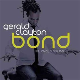 Clayton, Gerald - Bond: The Paris Sessions (CD)