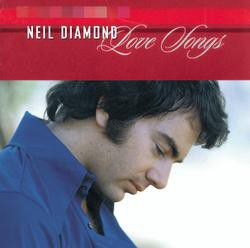 Neil Diamond - Love Songs (CD)
